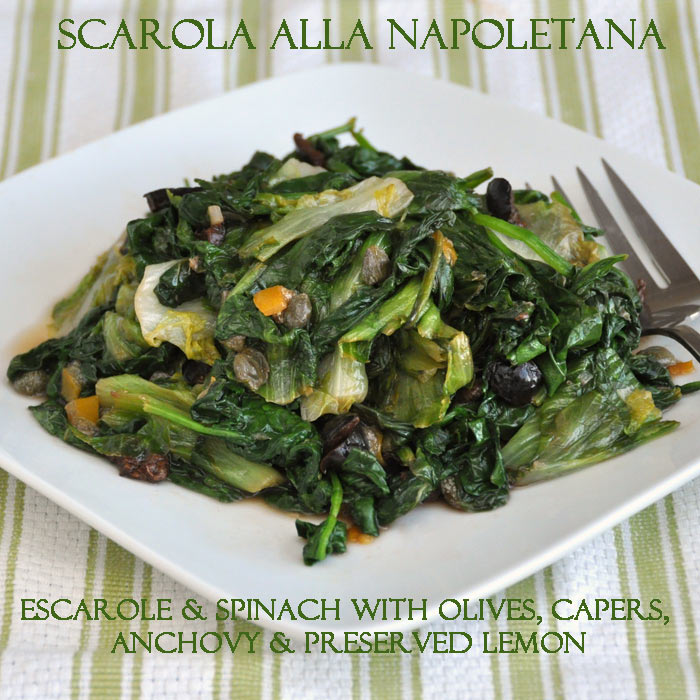 Post image for Scarola alla Napoletana; Escarole and Spinach with Olives, Capers, Anchovy and Preserved Lemon