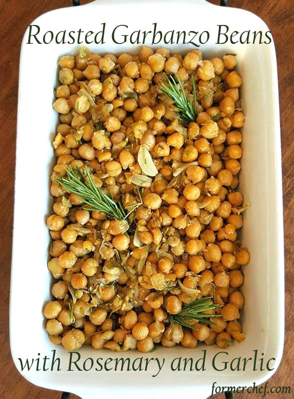 Roasted Garbanzo Beans with Rosemary and Garlic — Former Chef